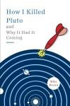 how i killed pluto
